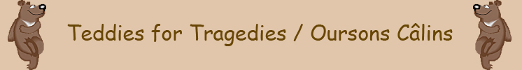Banner: Teddies for Tragedies / Oursons C�lins